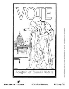 League of Women Voters poster. Print & color! The Equal Suffrage League of Virginia, organized in 1909 in Richmond, publicized & lobbied for women's issues, hoping to win the political vote. Coloring selection from the Equal Suffrage League records, as well as additional political ephemera from the Library of Virginia's Visual Studies Collection. Post with #ColorOurCollections and tag @LibraryofVA to share your creations. #history #coloring #suffrage #womenshistory #ephemera Ephemera, Virginia, Coloring, Collections, History, Poster, Women, Historia, Billboard