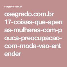 osegredo.com.br 17-coisas-que-apenas-mulheres-com-pouca-preocupacao-com-moda-vao-entender