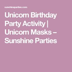 Unicorn Birthday Party Activity | Unicorn Masks – Sunshine Parties