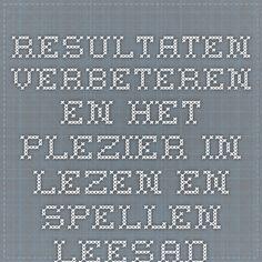 resultaten verbeteren en het plezier in lezen en spellen  leesadvies.nl