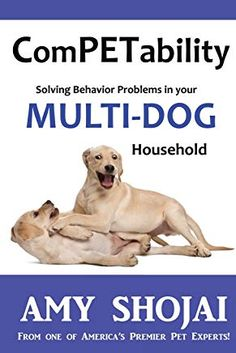 """Read """"ComPETability Solving Behavior Problems In Your Multi-DOG Household"""" by Amy Shojai available from Rakuten Kobo. STOP THE GROWLS! People love dogs--and often """"double their pleasure"""" by sharing their hearts (and pillows) with more tha. Dog Training Books, Dog Training Tips, How To Introduce Dogs, Dogs And Fireworks, Dog Psychology, Dog Boarding Near Me, Positive Dog Training, Dog Nutrition, Motto"""
