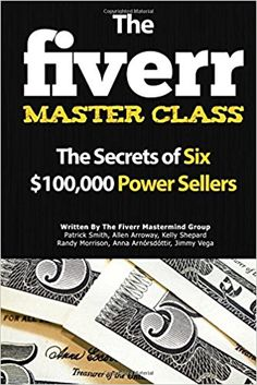 The Fiverr Master Class: The Fiverr Secrets Of Six Power Sellers That Enable You To Work From Home (Fiverr, Make Money Online, Fiverr Ideas, Fiverr ... At Home, Fiverr SEO, Fiverr.com) (Volume 1) 2nd Edition We are a participant in the Amazon Services LLC Associates Program, an affiliate advertising program designed to provide a means for us to earn fees by linking to Amazon.com and affiliated sites.