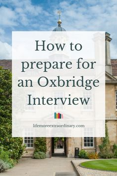 How to Prepare for an Oxbridge Interview - 8 essential steps to make sure you're ready for the big day via Parsons Oxford Or Cambridge, Cambridge Student, Cambridge College, Cambridge University Colleges, London University, University Dorms, Oxford Student, Oxford College, Medical School