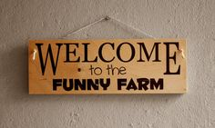 Funny welcome sign welcome to the funny farm wooden by nichewood смешные зн Funny Welcome Signs, Funny Signs, Husband Humor, Husband Quotes, Flirting Quotes For Him, Flirting Memes, Funny Farm, The Funny, Tinder App