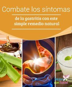 Combate los síntomas de la gastritis con este simple remedio natural  Con este sencillo remedio natural podrás combatir los incómodos síntomas de la gastritis. Descubre de qué se trata y cómo prepararlo en casa.