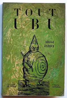 Tout Ubu, Alfred Jarry,  Le Livre de Poche, Paris, 1969, Couverture et illustrations : Alfred Jarry.