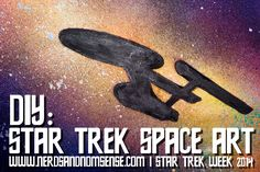 DIY: Star Trek Space Art | Star Trek Week  I really want to make this, but with serenity instead!