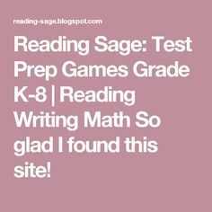 Reading Sage: Test Prep Games Grade K-8 | Reading Writing Math So glad I found this site!