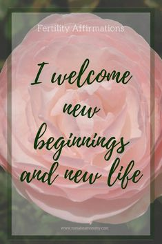 Fertility Affirmation for TTC (trying to conceive). I welcome new beginnings and new life! Inspiration for your journey! Pregnancy Affirmations, Positive Affirmations, Positive Quotes, Gratitude Quotes, Motivational Affirmations, Birth Affirmations, Strong Quotes, Fertility Quotes, Fertility Diet