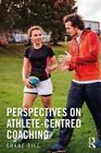 Perspectives on Athlete-Centred Coaching by Shane Pill.