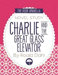 Charlie and the Great Glass Elevator by Roald Dahl Novel Study $
