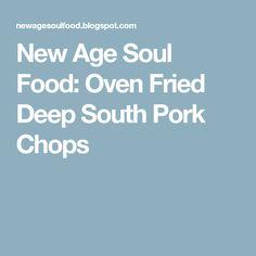 New Age Soul Food: Oven Fried Deep South Pork Chops