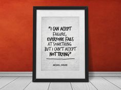 """Michael Jordan Quote - """"I can accept failure, everyone fails at something but I can't accept not trying"""" Motivational Poster by InspirationalQuote, $5.00"""