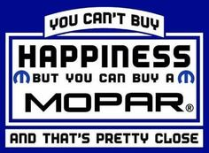 #Money can't buy #happiness but it can #buy a #MOPAR and that's #pretty close…