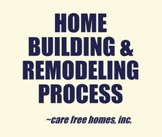 What to expect when building a home or remodeling.