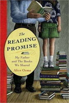 The Reading Promise: My Father and the Books We Shared by Alice Ozma (Finished February 2013)