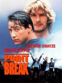point break-  one of the best movies of all time !