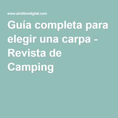 Guía completa para elegir una carpa - Revista de Camping