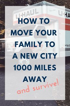 how to move your family to a new city 1,000 miles away