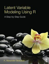 Latent variable modeling using R : a step by step guide / A. Alexander Beaujean. 2014. Máis información: http://www.routledge.com/articles/latent_variable_modeling_using_r_a_step-by-step_guide/