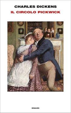 Charles Dickens, Il Circolo Pickwick, Supercoralli - DISPONIBILE ANCHE IN EBOOK