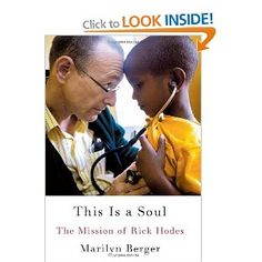 This Is a Soul: The Mission of Rick Hodes - One of the most inspirational reads I think I will ever read... did not take long to read because I couldn't put it down.
