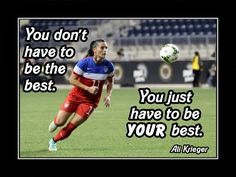 """Soccer Poster Ali Krieger Photo Quote Wall Art Print 5x7- 8x11"""" You Don't Have To Be The Best U Just Have To Be YOUR Best - Free USA Ship by ArleyArt on Etsy"""