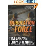 Tribulation Force: The continuing drama of those left behind by Tim LaHaye & Jerry B. Jenkins