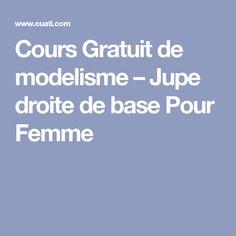 Cours Gratuit de modelisme – Jupe droite de base Pour Femme Base, Learn To Sew, Straight Skirt, Woman, Paper Pieced Patterns, House