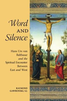 Download free Word and Silence: Hans Urs von Balthasar and the Spiritual Encounter Between East and West (3rd edition) pdf
