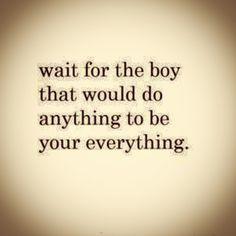 #waitfortheboy #anything #everything