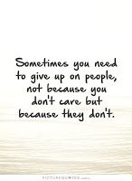 MyCrazyLifeAgain: Sometimes Giving Up On Someone Is The Only Option....