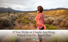 If You Write or Create Anything, Which You Do, Read This by Jen Louden