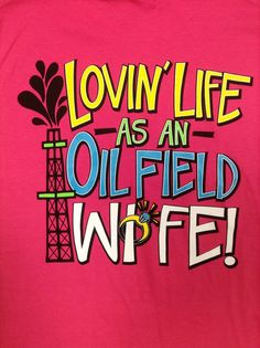 $19.99 Oilfield Wife