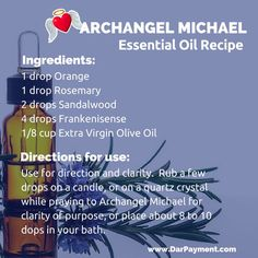 Archangel Michael Essential Oil Recipe. Use for clarity of purpose.
