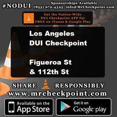 7pm-12am #LosAngeles DUI Checkpoint Figueroa St & 112th St #NODUI #LA #MrCheckpoint