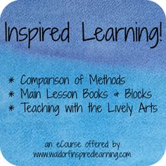 Start with a whole picture of Waldorf homeschooling in mind. The Inspired Learning online workshop provides a foundation so you can create your own plan.