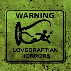 warning: Lovecraftian horrors