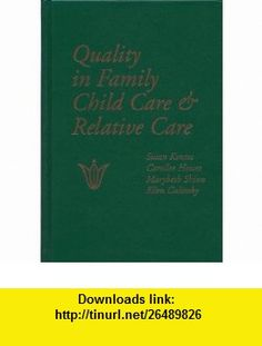 Quality in Family Child Care and Relative Care (Early Childhood Education (Teachers College Pr)) (9780807734094) Susan Kontos, Carollee Howes, Marybeth Shinn, Ellen Galinsky , ISBN-10: 0807734098  , ISBN-13: 978-0807734094 ,  , tutorials , pdf , ebook , torrent , downloads , rapidshare , filesonic , hotfile , megaupload , fileserve