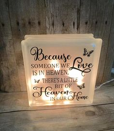 Because someone we love is in heaven there's a little bit of heaven in our home lighted glass block