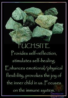 FUCHSITE Provides self-reflection, stimulates self-healing. Enhances emotional/physical flexibility, provokes the joy of the inner child in us. Focuses on the immune system.