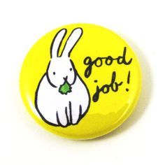 Good Job Bunny Button by sugarcookie on Etsy