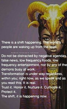 Call it paradigm shift  or the age of aquarius or what you will; but there is one thing for sure,things are changing.