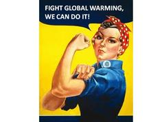 Fight Global Warming, We Can Do It!    Click through to show your support for climate scientists who continue to receive threats of violence from misguided climate change deniers!