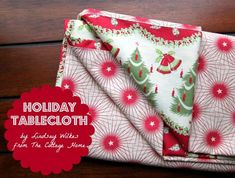 Holiday Tablecloth Tutorial | Skip To My Lou