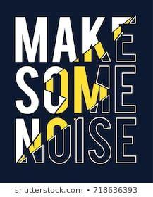Make some noise slogan vector. – … – Graffiti World Church Graphic Design, Graphic Design Fonts, Slogan Design, Shirt Print Design, Typographic Design, Tee Shirt Designs, Text Design, Graphic Design Inspiration, Design Kaos