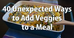 40 Unexpected ways to add vegetables to a meal. There are some great suggestions here I haven't heard before like spreading a spinach puree on pizza dough before adding the tomato sauce!