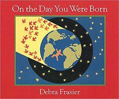 On the Day You Were Born Board, by Debra Frasier (2006)