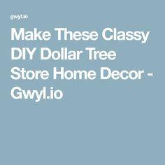 Make These Classy DIY Dollar Tree Store Home Decor - Gwyl.io