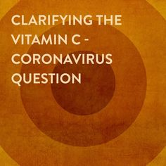 Clarifying the Vitamin C-Coronavirus Question - Farmacopia Linus Pauling, Meta Analysis, Higher Dose, White Blood Cells, Respiratory System, Neurotransmitters, Blood Vessels, Vitamin C, This Or That Questions